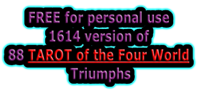 FREE for personal use 1614 version of 88 TAROT of the Four World  Triumphs
